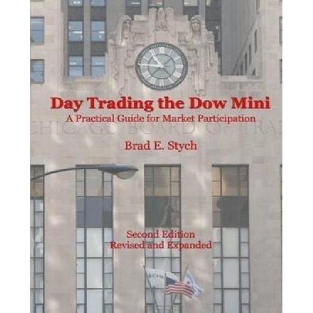 Day Trading The Dow Mini  A Practical Guide For Market Participation  Second Edition