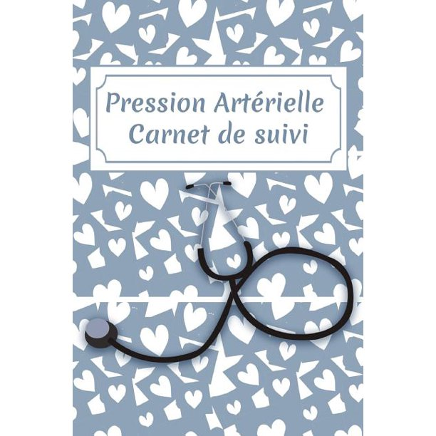Pression Artérielle Carnet de suivi : Journal de la..