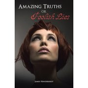 Amazing Truths or Foolish Lies - eBook