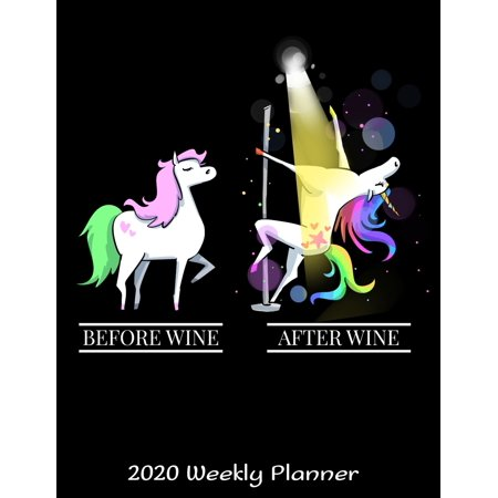 Before Wine After Wine 2020 Weekly Planner: 2020 Unicorns Lover Planner - Daily Weekly and Monthly Planners - The Perfect Gift - 2020 Planner for Unicorn Lovers - Calendar and covid 19 (Monthly Wine Club coronavirus)