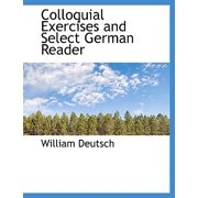 Colloquial Exercises and Select German Reader