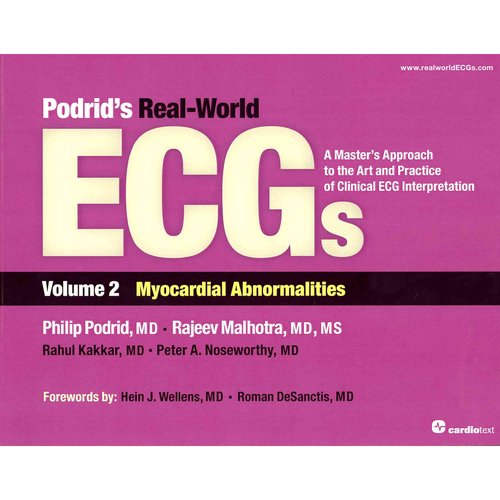 Podrid's Real-World ECGs: Myocardial Abnormalities: A Master's Approach to the Art and Practice of Clinical ECG Interpretation