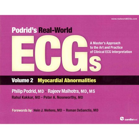 Podrids Real World Ecgs  Myocardial Abnormalities  A Masters Approach To The Art And Practice Of Clinical Ecg Interpretation