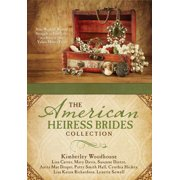 The American Heiress Brides Collection : Nine Wealthy Women Struggle to Find Love in a Society that Values Money First