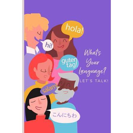 What's Your Language Let's Talk : Composition Notepad Write Down New Words Vocabularies; Perfect Notebook Gift For Teenagers Adults Kids; 100 Pages (Words To Let It G)