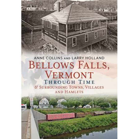 Bellows Falls  Vermont Through Time   Surrounding Towns  Villages And Hamlets