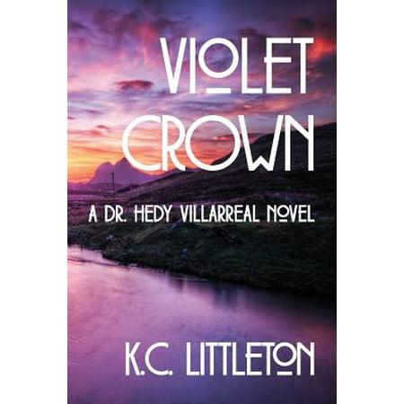 Violet Crown : A Dr. Hedy Villarreal Novel