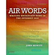 Air Words : Writing for Broadcast Media