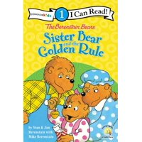 I Can Read! / Berenstain Bears / Living Lights: A Faith Story: The Berenstain Bears Sister Bear and the Golden Rule (Paperback)