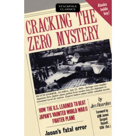 Cracking the Zero Mystery : How the U.S. Learned to Beat Japan's Vaunted World War II Fighter (Best World War 2 Fighter Plane)
