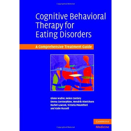 Cognitive Behavioral Therapy for Eating Disorders (Enhanced Cognitive Behavioral Therapy For Eating Disorders)