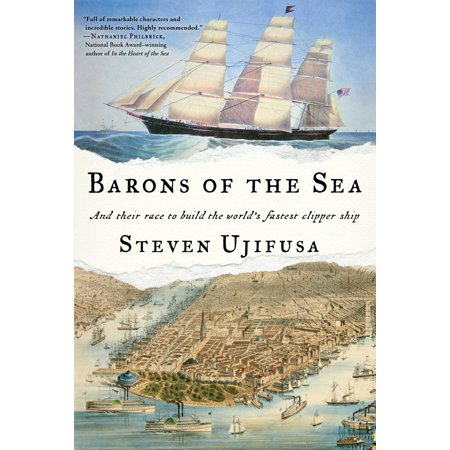 Barons of the Sea : And Their Race to Build the World's Fastest Clipper