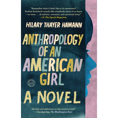 Anthropology of an American Girl : A Novel