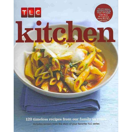 Kitchen: 120 Timeless Recipes from Our Family to Yours