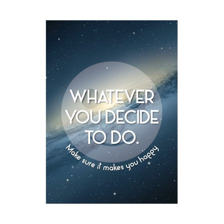Whatever You Decide To Do Make Sure It Makes You Happy Print Large Smiley Face Sky Picture Inspiration Motivat, 12x18