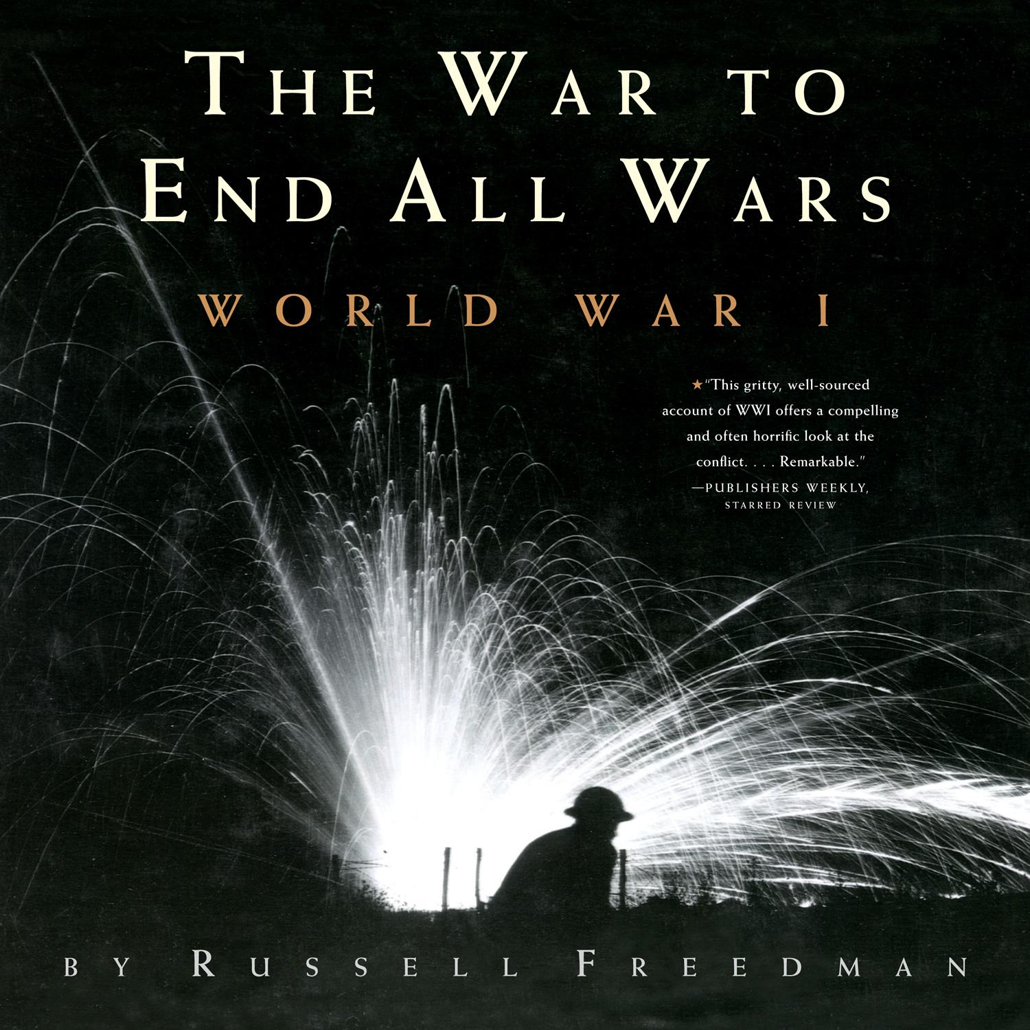 The War to End All Wars : World War I