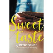 The sweet taste of providence : 74 devotional episodes from history (Paperback)