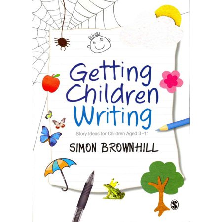 Getting Children Writing : Story Ideas for Children Aged 3-11