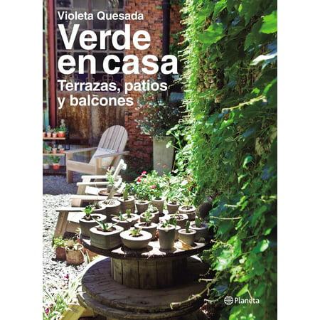 Verde en casa. Terrazas, patios y balcones - eBook ()