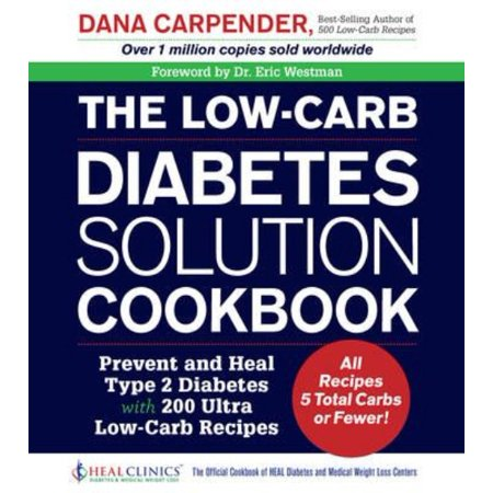 The Low Carb Diabetes Solution Cookbook  Prevent And Heal Type 2 Diabetes With 200 Ultra Low Carb Recipes