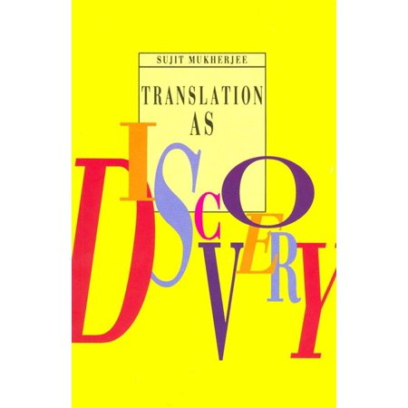 Translation as Discovery and Other essays on Indian Literature in English Translation - (Translation As Discovery By Sujit Mukherjee Summary)