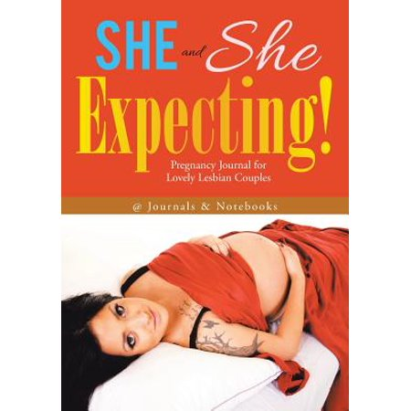 She and She Expecting! Pregnancy Journal for Lovely Lesbian