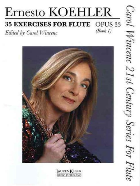 35 Exercises for Flute, Op. 33 : Carol Wincenc 21st Century Series for Flute Book 1 by Lauren Keiser Music Publishing