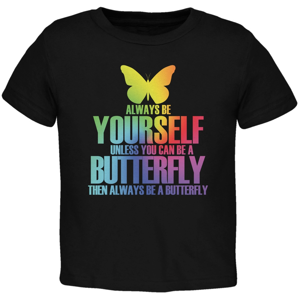 Always Be Yourself Butterfly Black Toddler T-Shirt