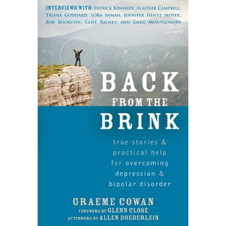 Back from the Brink : True Stories and Practical Help for Overcoming Depression and Bipolar