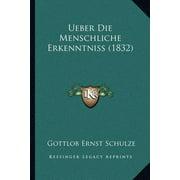 Ueber Die Menschliche Erkenntniss (1832)