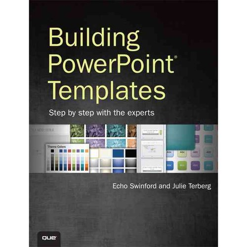 Building PowerPoint Templates: Step by Step With the Experts