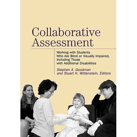 Collaborative Assessment : Working with Students Who Are Blind or Visually Impaired, Including Those with Additional (Computer Games For The Blind And Visually Impaired)