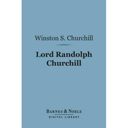 Lord Randolph Churchill (Barnes & Noble Digital Library) - eBook
