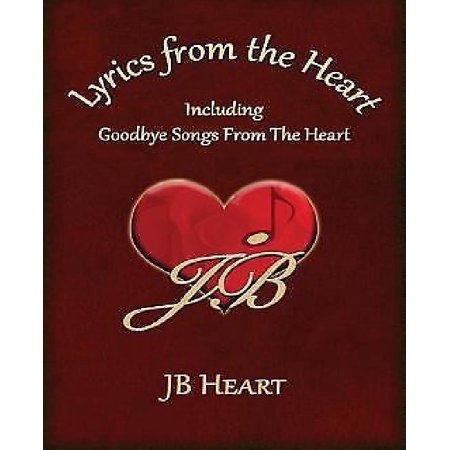 Lyrics From The Heart  Including Goodbye Songs From The Heart