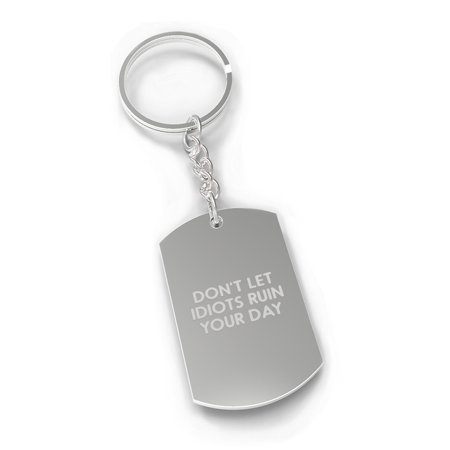 Don't Let Idiots Inspirational Quote Key Chain Military Tag Style Inspirational Stones Key Chain