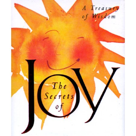 Joy Miniature (The Secrets Of Joy : A Treasury Of Wisdom)