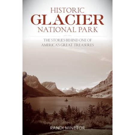Historic Glacier National Park : The Stories Behind One of America's Great - Lyon Park Halloween