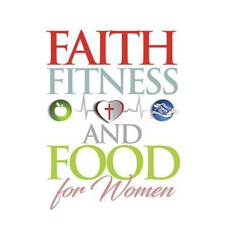 Faith, Food, Fitness : For Women