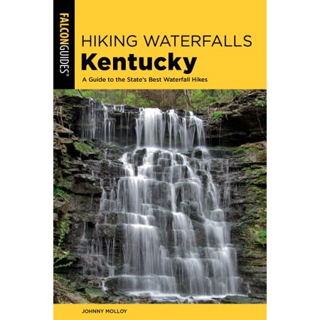 Hiking Waterfalls Kentucky : A Guide to the State's Best Waterfall (Best Waterfall Hikes In South Carolina)