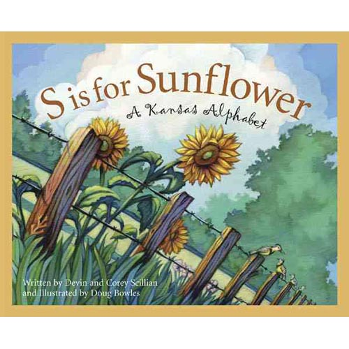 S Is for Sunflower: A Kansas Alphabet