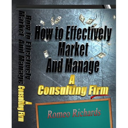 How to Effectively Market and Manage a Consulting Firm - (Best Sustainability Consulting Firms)