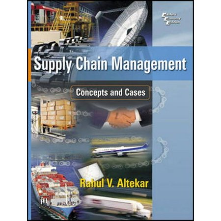 Supply Chain Management: Concepts and Cases (Construction Supply Chain Management Concepts And Case Studies)