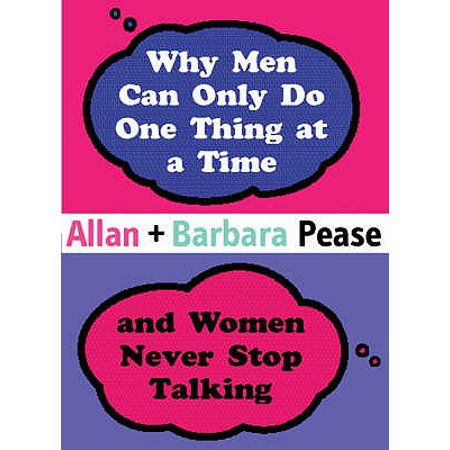 Why Men Can Only Do One Thing at a Time Women Never Stop