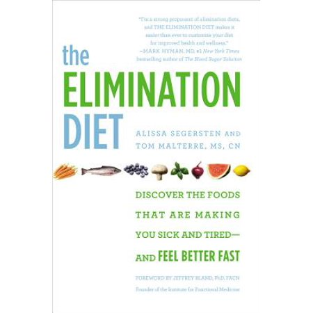 The Elimination Diet : Discover the Foods That Are Making You Sick and Tired--and Feel Better