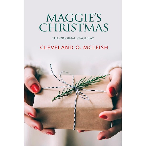 Maggie's Christmas: The Original Stageplay (Paperback)