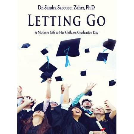 Letting Go- A Mother's Gift to Her Child on Graduation Day - Kids Graduation