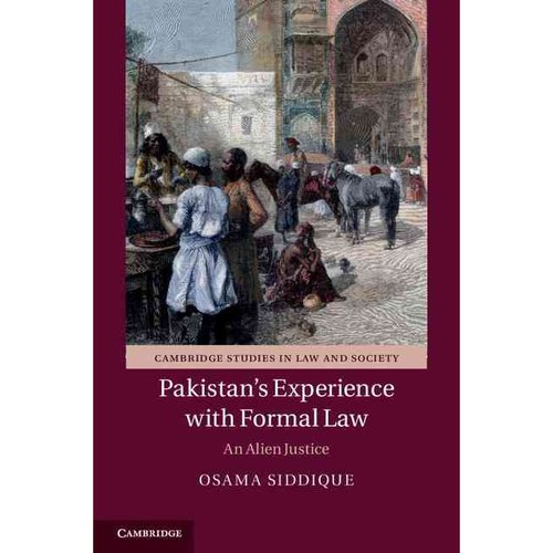 Pakistan's Experience With Formal Law: An Alien Justice
