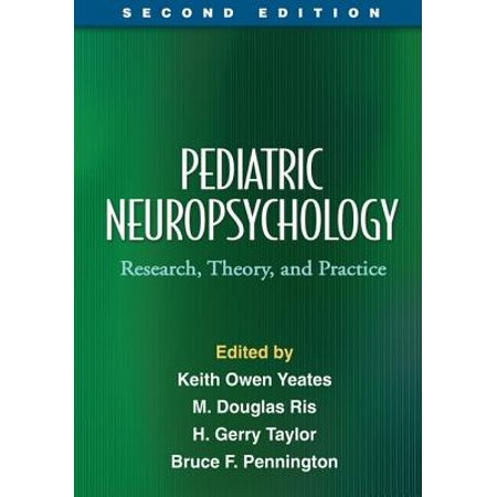 Pediatric Neuropsychology, Second Edition : Research, Theory, and