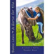 A Horse for Ella: A Level 1 Early Reader Book by