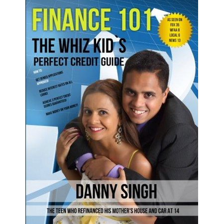 The Whiz Kids Perfect Credit Guide  Personal Finance Is E Z   The Teen Who Refinanced His Mothers House And Car At 14
